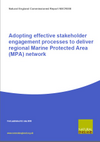 Adopting effective stakeholder engagement processes to deliver regional Marine Protected Area (MPA) network (Thumbnail link to record)